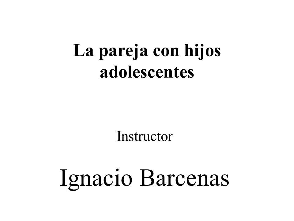 La pareja con hijos adolescentes Instructor Ignacio Barcenas