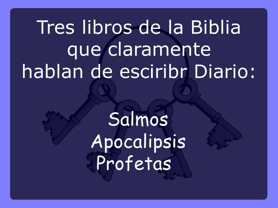Salmos Apocalipsis Profetas Tres libros de la Biblia que claramente hablan de esciribr Diario: