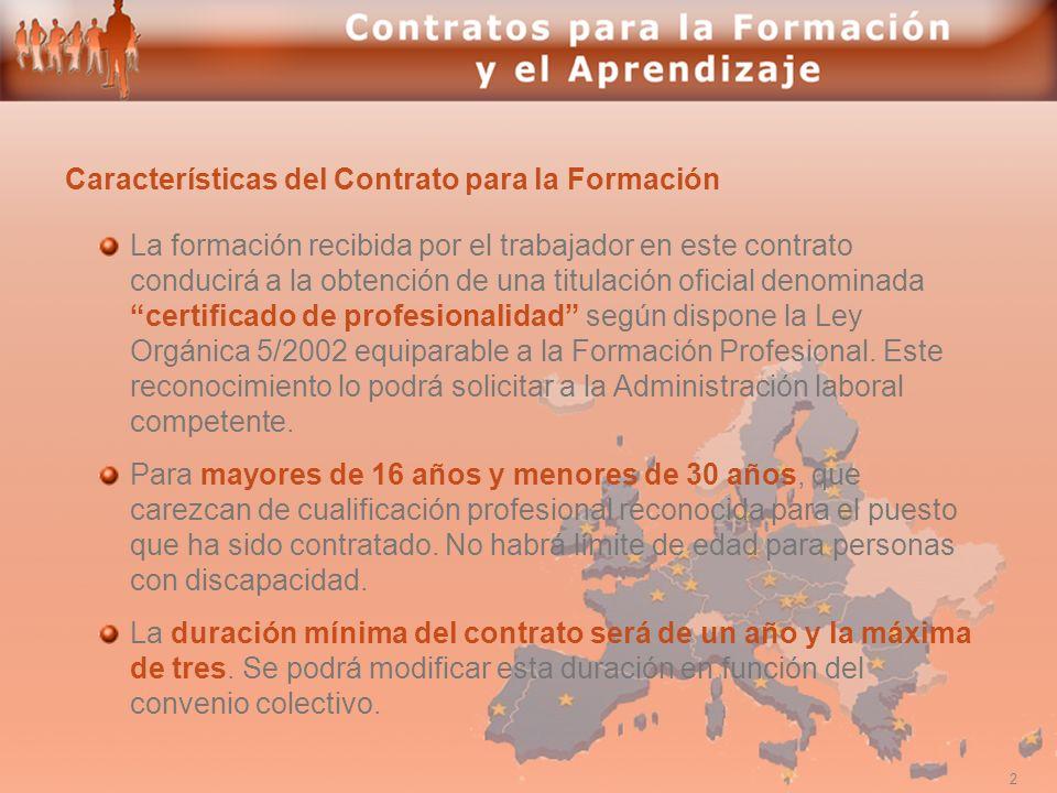 2 Características del Contrato para la Formación La formación recibida por el trabajador en este contrato conducirá a la obtención de una titulación o