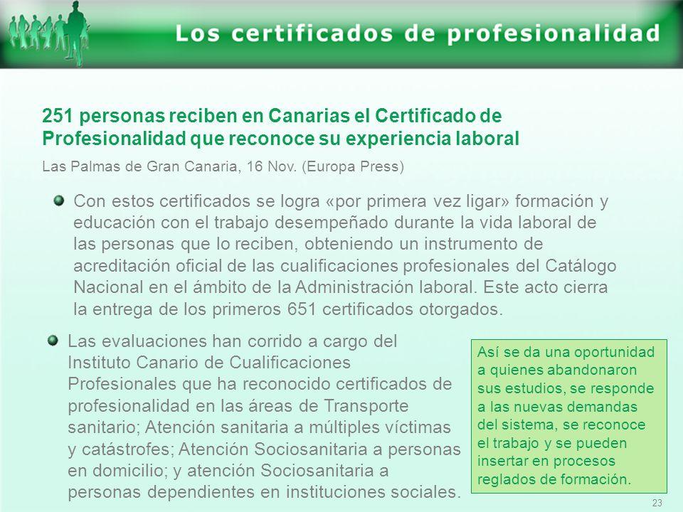 23 251 personas reciben en Canarias el Certificado de Profesionalidad que reconoce su experiencia laboral Las Palmas de Gran Canaria, 16 Nov. (Europa