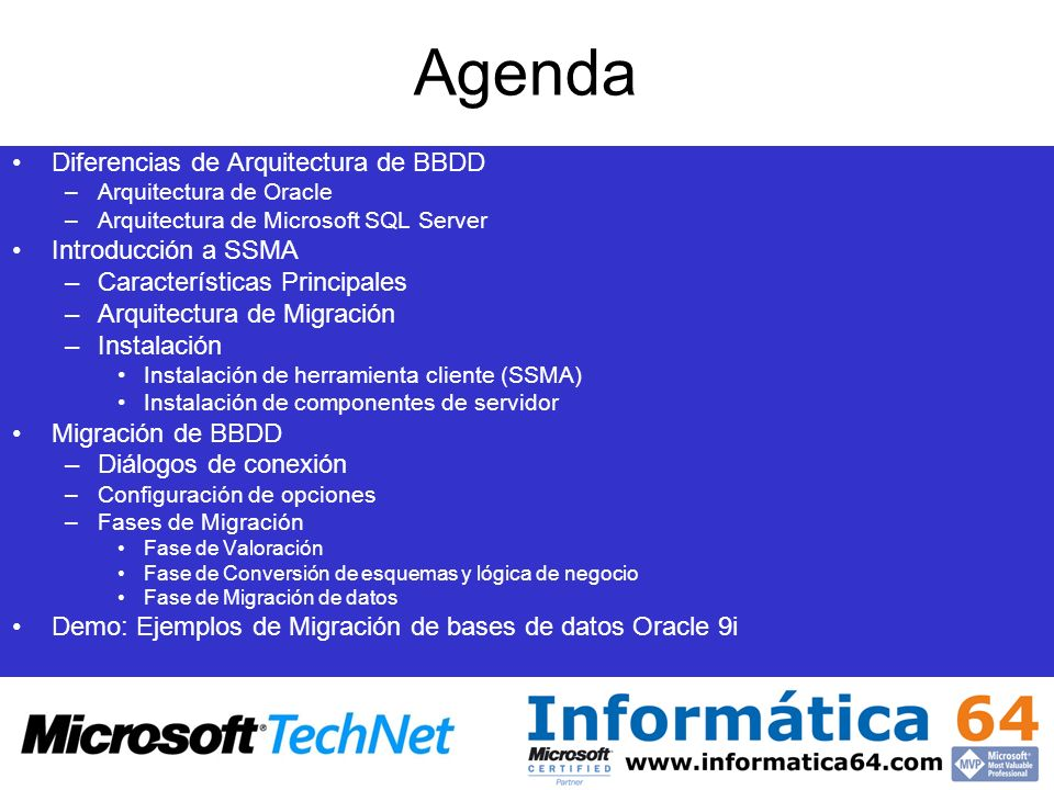 Agenda Diferencias de Arquitectura de BBDD –Arquitectura de Oracle –Arquitectura de Microsoft SQL Server Introducción a SSMA –Características Principa