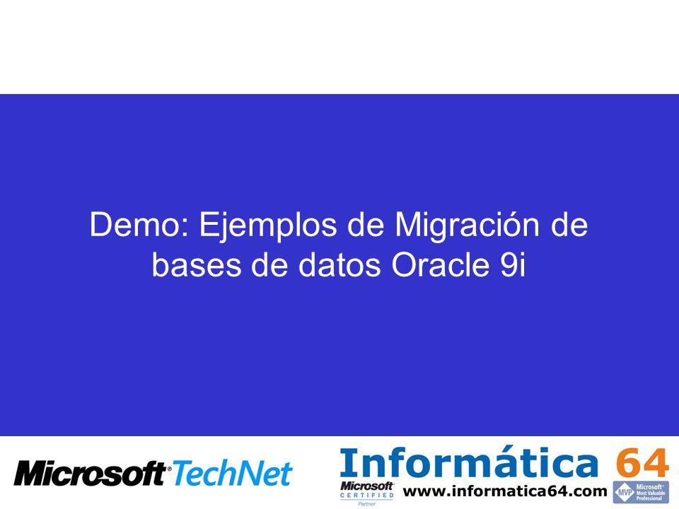 Demo: Ejemplos de Migración de bases de datos Oracle 9i