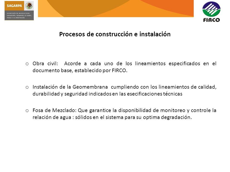 Procesos de construcción e instalación o Obra civil: Acorde a cada uno de los lineamientos especificados en el documento base, establecido por FIRCO.