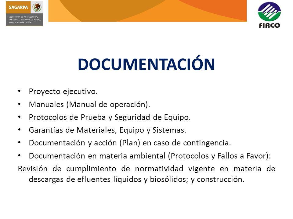 DOCUMENTACIÓN Proyecto ejecutivo. Manuales (Manual de operación). Protocolos de Prueba y Seguridad de Equipo. Garantías de Materiales, Equipo y Sistem