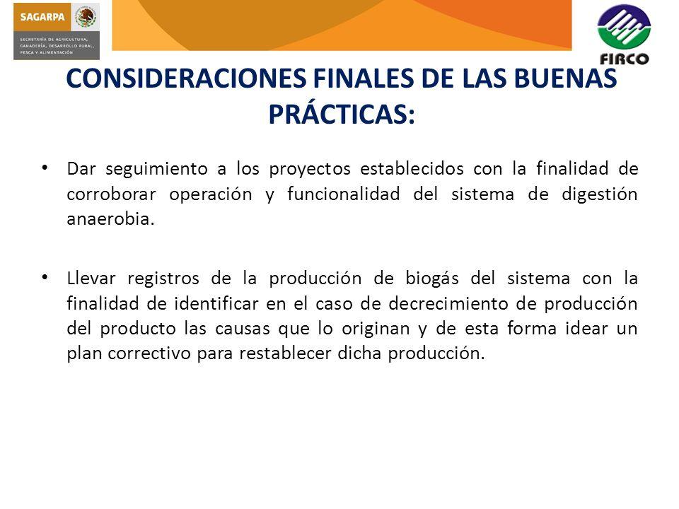 CONSIDERACIONES FINALES DE LAS BUENAS PRÁCTICAS: Dar seguimiento a los proyectos establecidos con la finalidad de corroborar operación y funcionalidad