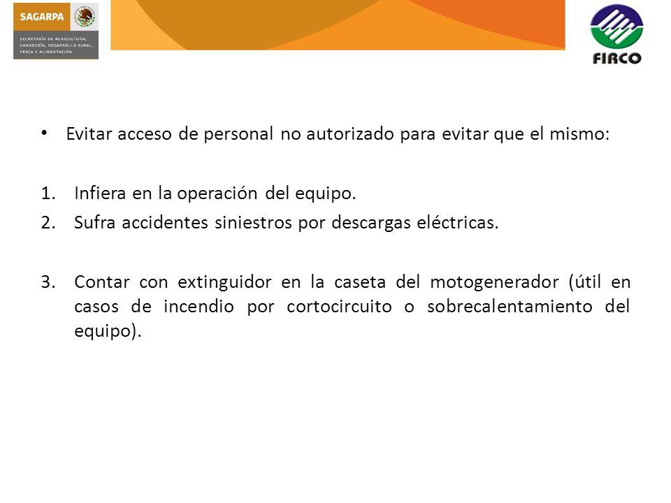 Evitar acceso de personal no autorizado para evitar que el mismo: 1.Infiera en la operación del equipo. 2.Sufra accidentes siniestros por descargas el