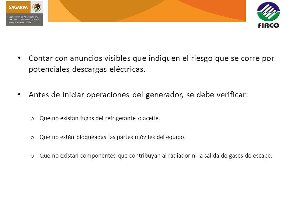 Contar con anuncios visibles que indiquen el riesgo que se corre por potenciales descargas eléctricas. Antes de iniciar operaciones del generador, se
