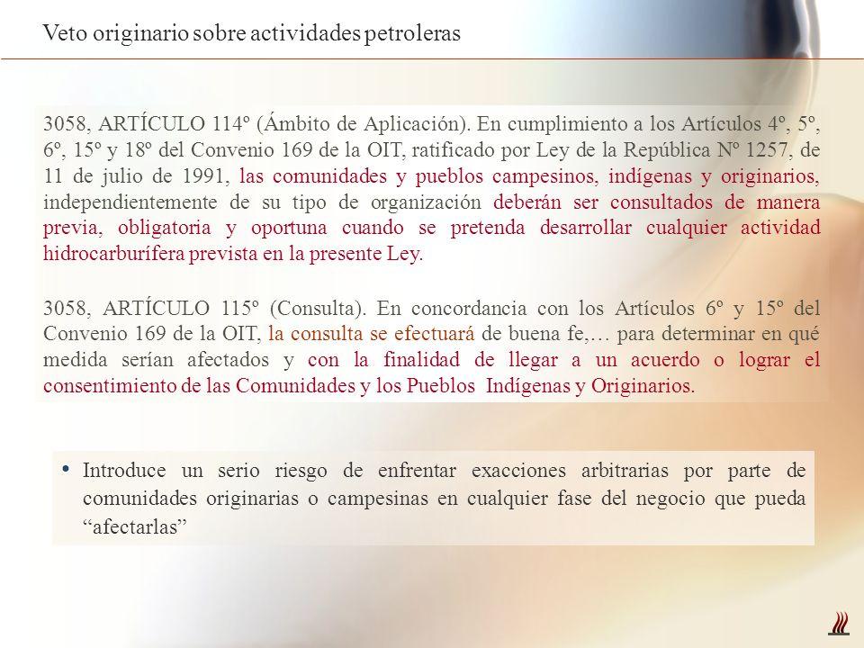 3058, ARTÍCULO 114º (Ámbito de Aplicación). En cumplimiento a los Artículos 4º, 5º, 6º, 15º y 18º del Convenio 169 de la OIT, ratificado por Ley de la
