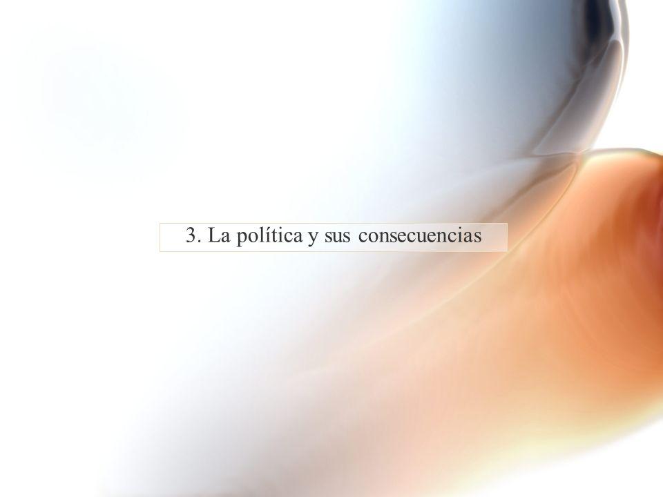3. La política y sus consecuencias
