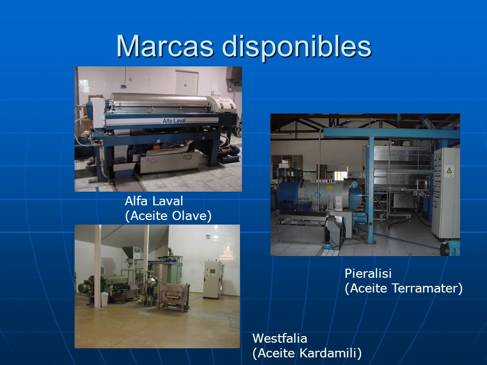 Marcas disponibles Alfa Laval (Aceite Olave) Pieralisi (Aceite Terramater) Westfalia (Aceite Kardamili)