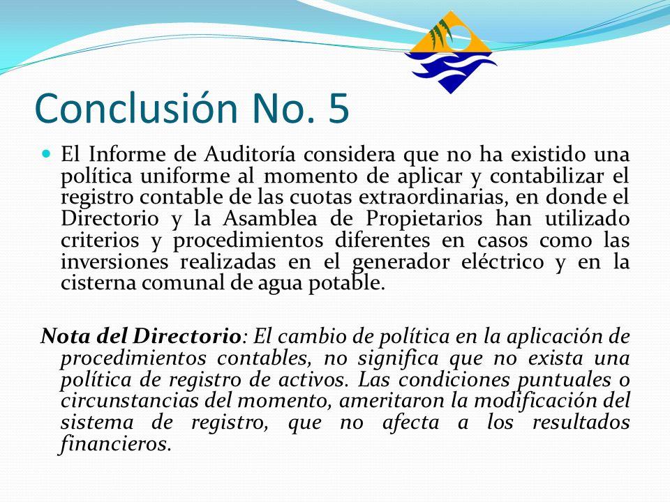Conclusión No. 5 El Informe de Auditoría considera que no ha existido una política uniforme al momento de aplicar y contabilizar el registro contable