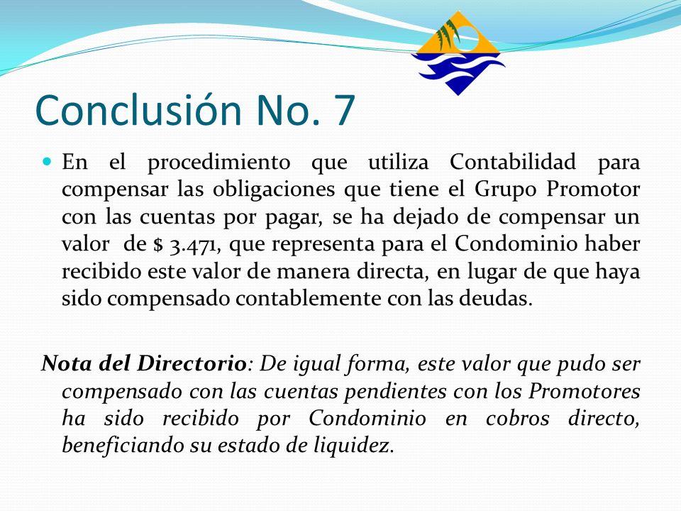 Conclusión No. 7 En el procedimiento que utiliza Contabilidad para compensar las obligaciones que tiene el Grupo Promotor con las cuentas por pagar, s