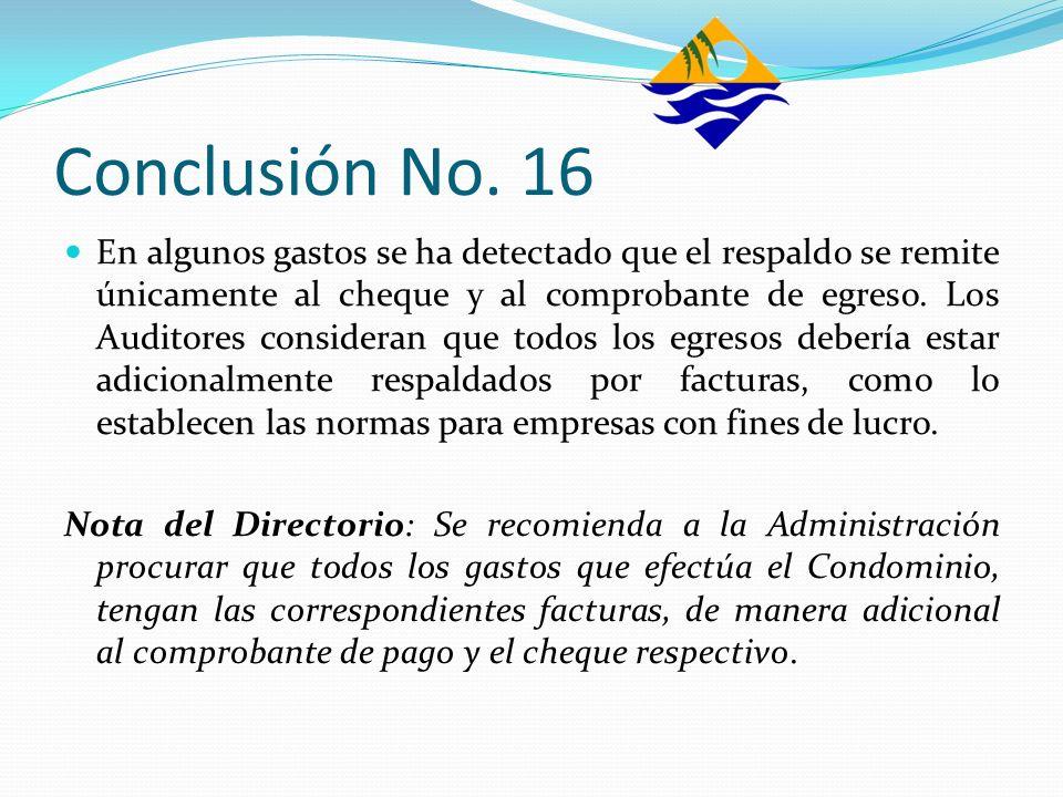 Conclusión No. 16 En algunos gastos se ha detectado que el respaldo se remite únicamente al cheque y al comprobante de egreso. Los Auditores considera