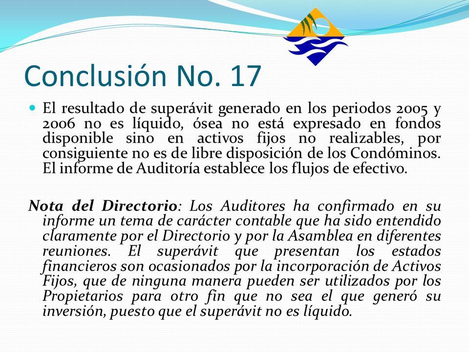 Conclusión No. 17 El resultado de superávit generado en los periodos 2005 y 2006 no es líquido, ósea no está expresado en fondos disponible sino en ac