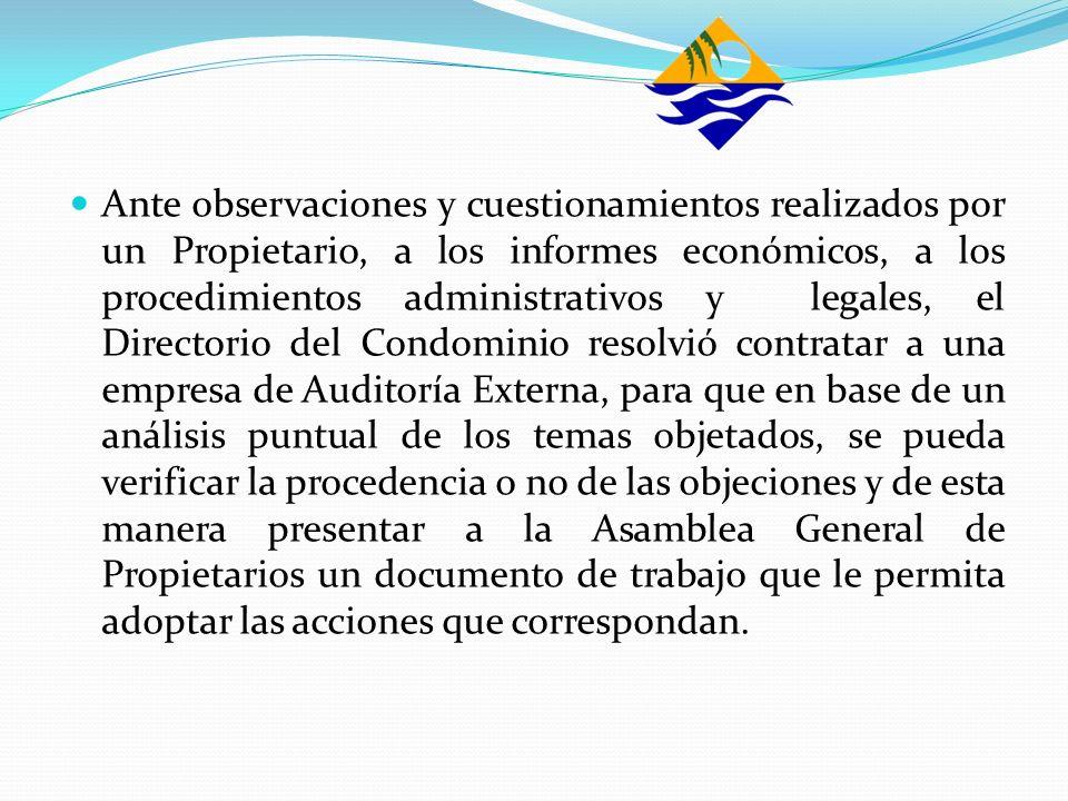 Ante observaciones y cuestionamientos realizados por un Propietario, a los informes económicos, a los procedimientos administrativos y legales, el Dir