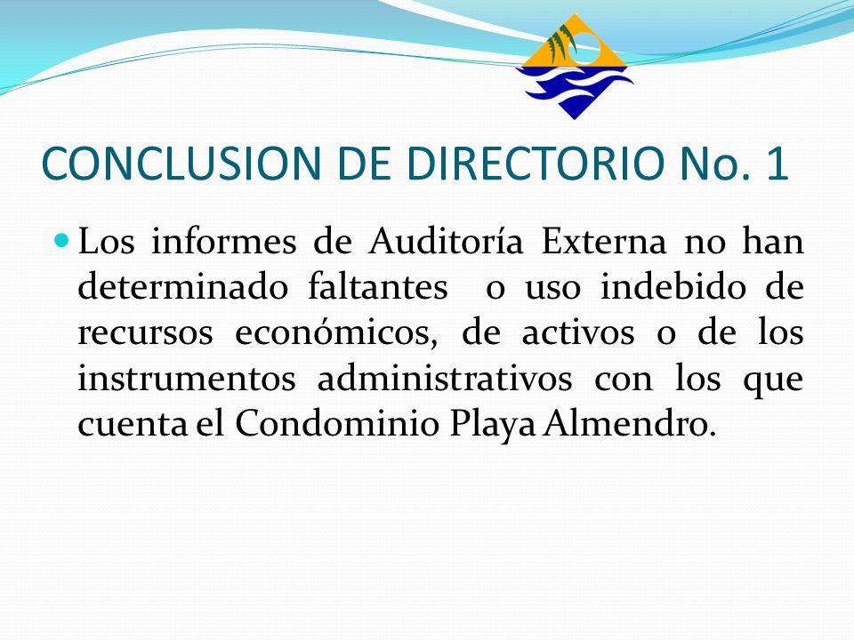 CONCLUSION DE DIRECTORIO No. 1 Los informes de Auditoría Externa no han determinado faltantes o uso indebido de recursos económicos, de activos o de l