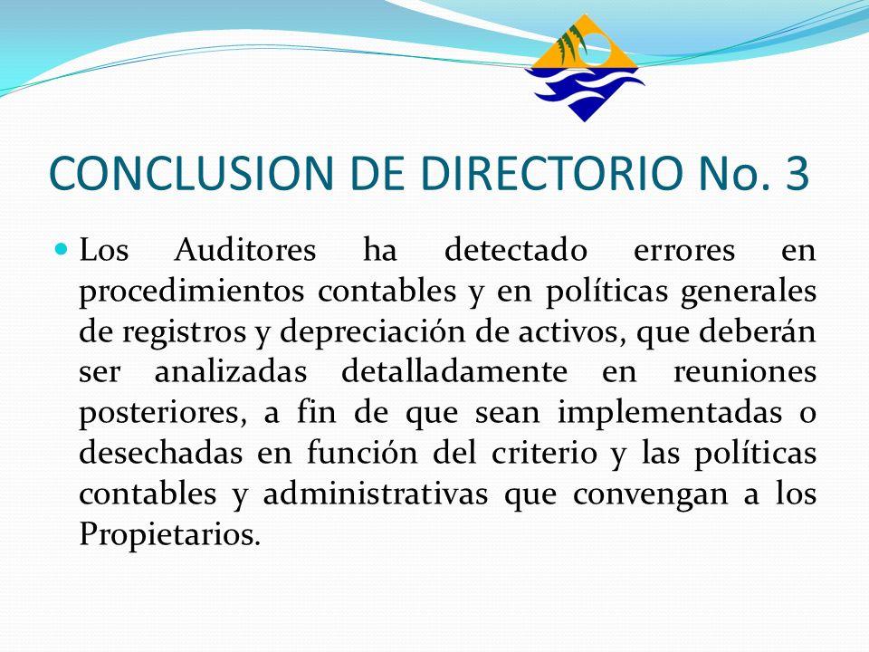 CONCLUSION DE DIRECTORIO No. 3 Los Auditores ha detectado errores en procedimientos contables y en políticas generales de registros y depreciación de