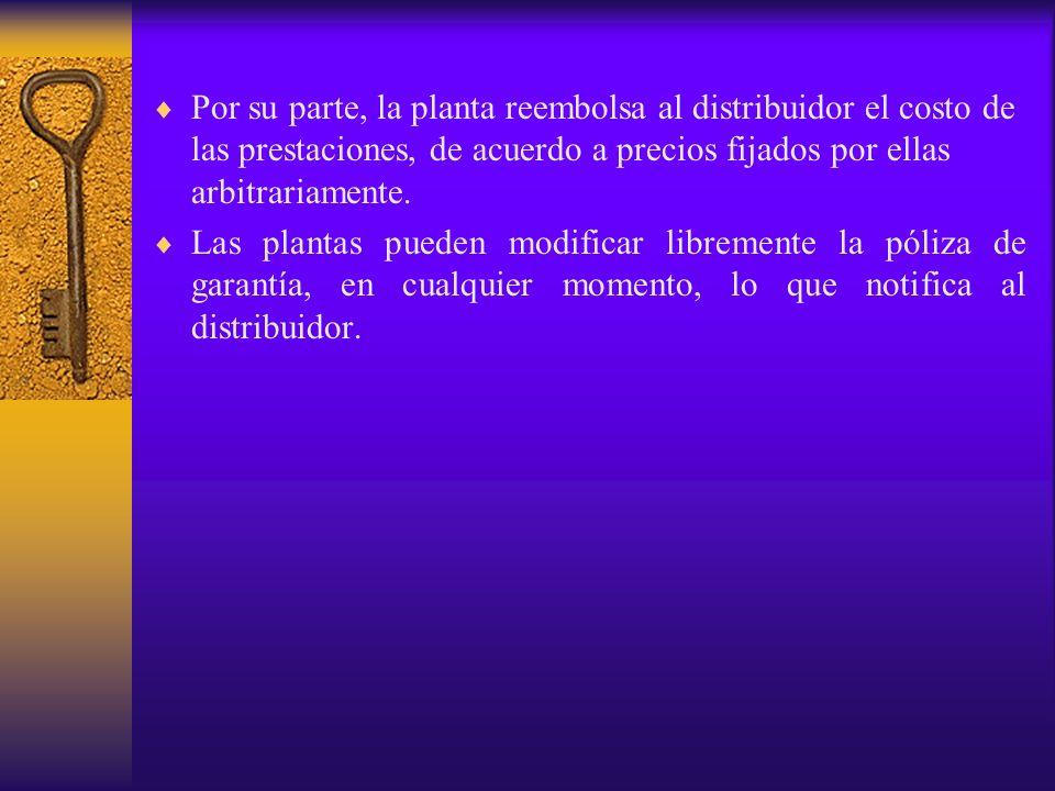 Por su parte, la planta reembolsa al distribuidor el costo de las prestaciones, de acuerdo a precios fijados por ellas arbitrariamente. Las plantas pu