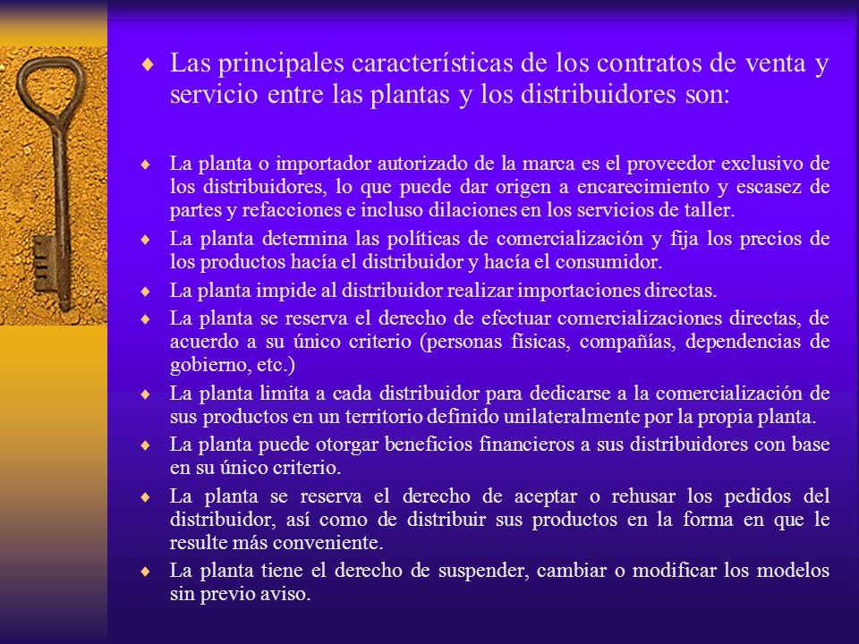 Las principales características de los contratos de venta y servicio entre las plantas y los distribuidores son: La planta o importador autorizado de