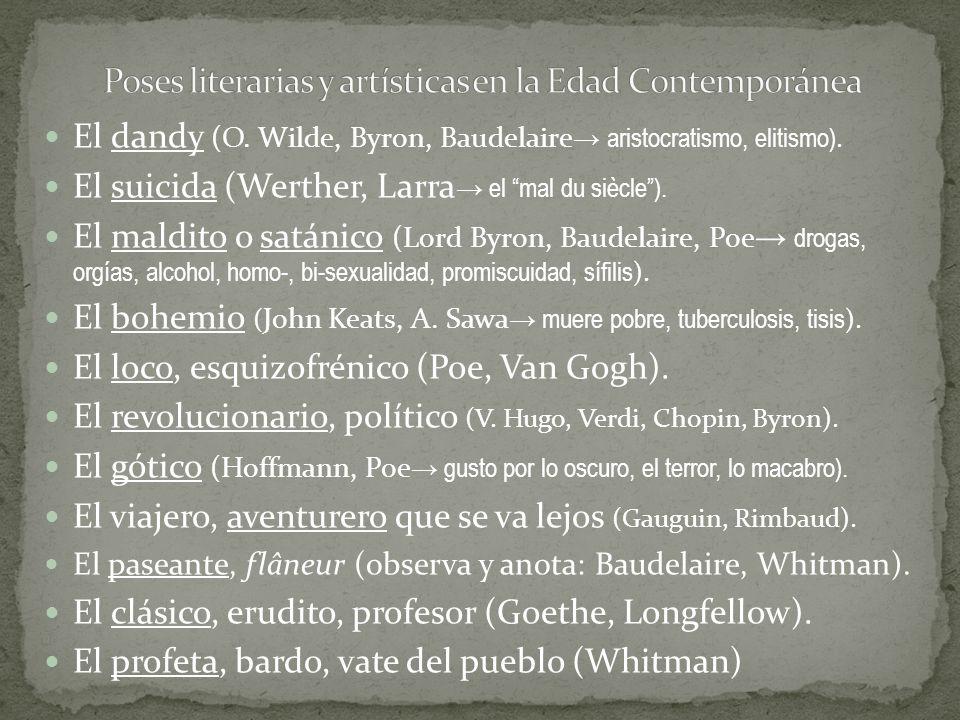 El dandy (O.Wilde, Byron, Baudelaire aristocratismo, elitismo).