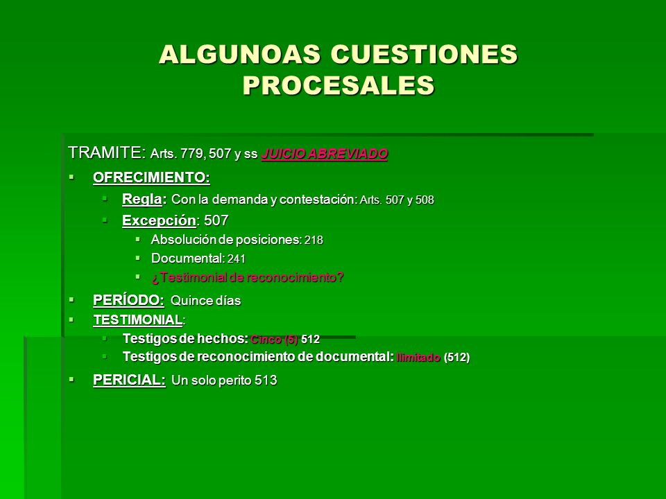ALGUNOAS CUESTIONES PROCESALES TRAMITE: Arts. 779, 507 y ss JUICIO ABREVIADO OFRECIMIENTO: OFRECIMIENTO: Regla: Con la demanda y contestación: Arts. 5