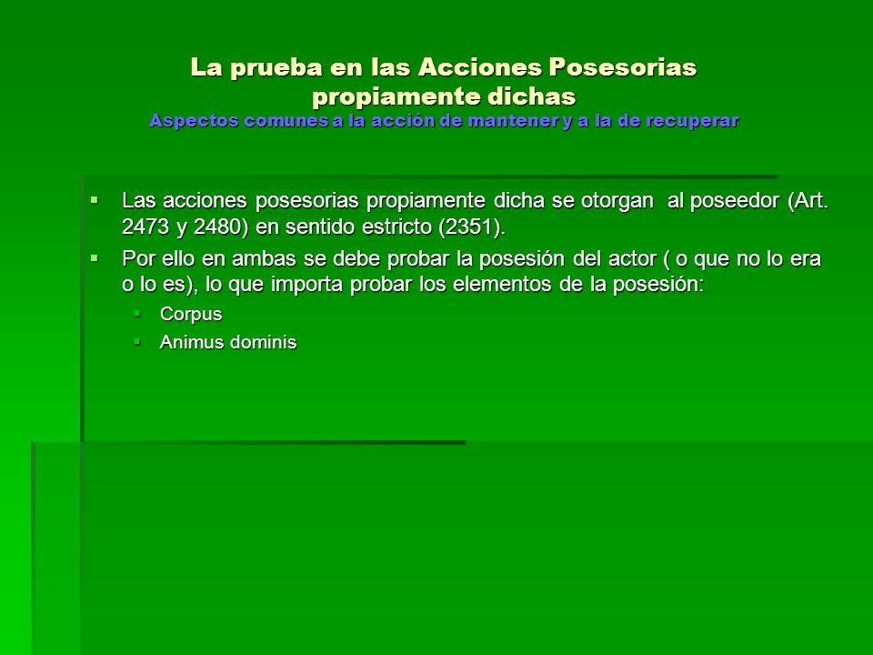 La prueba en las Acciones Posesorias POLICIALES DE MANTENER FUNDAMENTO LEGAL : Art.