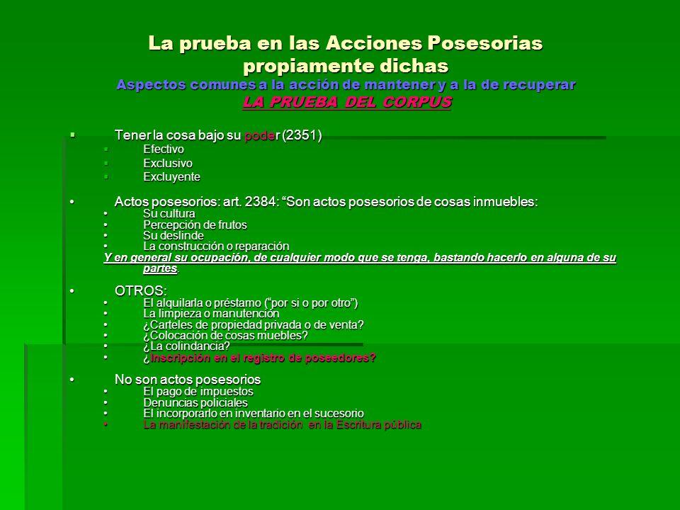 La prueba en las Acciones Posesorias POLICIALES DE RECUPERAR DESPOJO FUNDAMENTO LEGAL : Art.