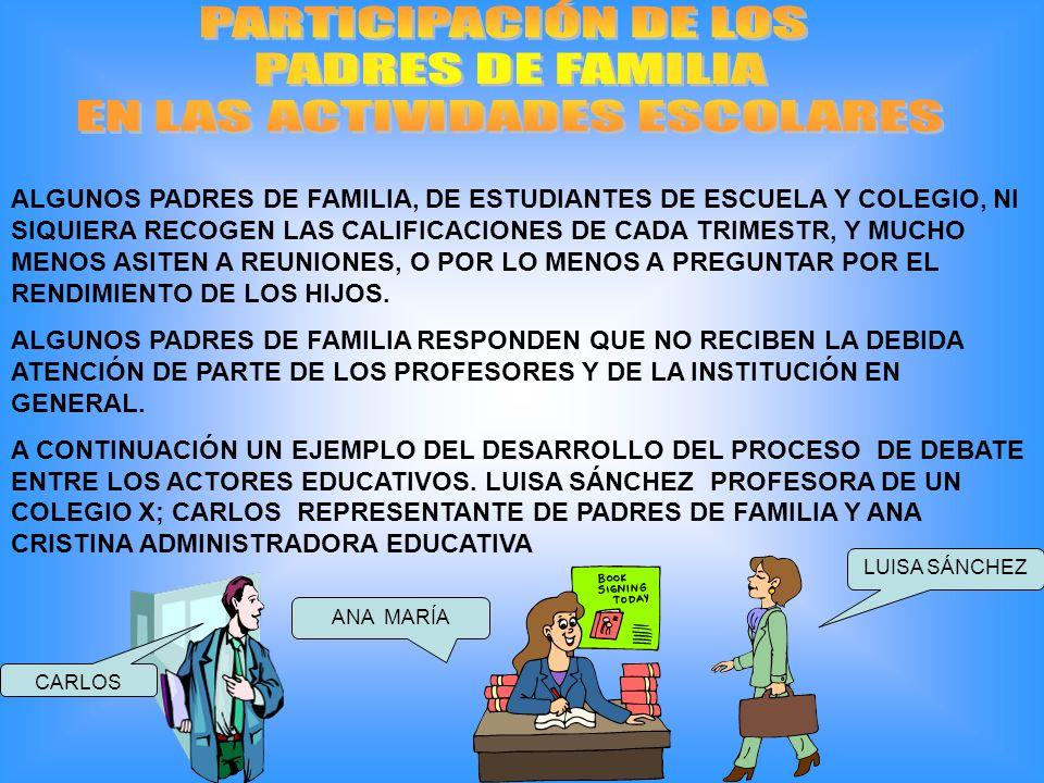 ALGUNOS PADRES DE FAMILIA, DE ESTUDIANTES DE ESCUELA Y COLEGIO, NI SIQUIERA RECOGEN LAS CALIFICACIONES DE CADA TRIMESTR, Y MUCHO MENOS ASITEN A REUNIO