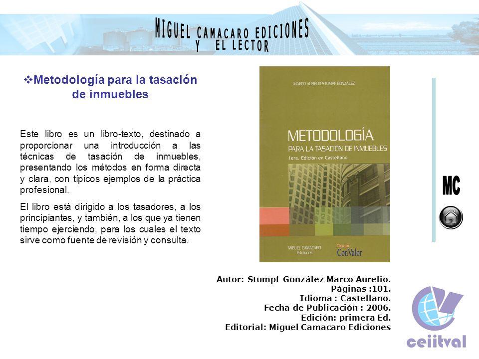 Metodología para la tasación de inmuebles Este libro es un libro-texto, destinado a proporcionar una introducción a las técnicas de tasación de inmueb