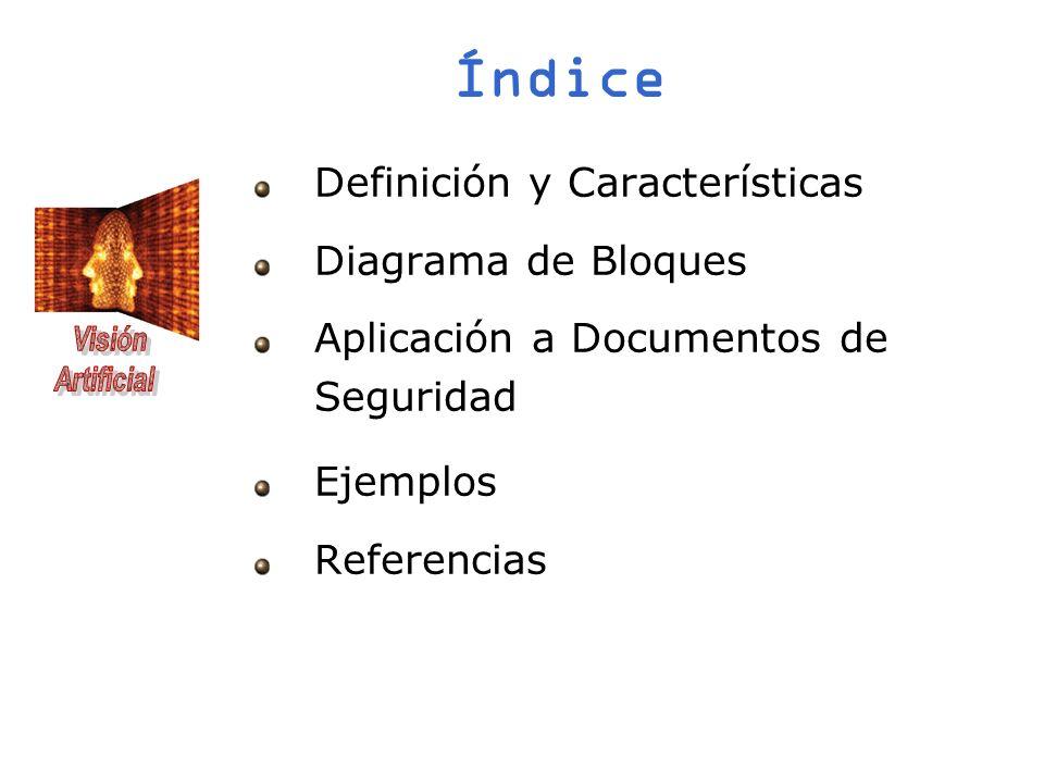 Índice Definición y Características Diagrama de Bloques Aplicación a Documentos de Seguridad Ejemplos Referencias