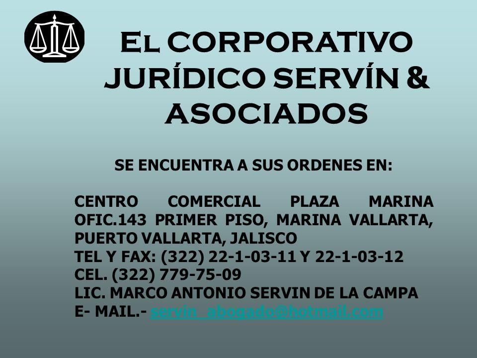 El CORPORATIVO JURÍDICO SERVÍN & ASOCIADOS SE ENCUENTRA A SUS ORDENES EN: CENTRO COMERCIAL PLAZA MARINA OFIC.143 PRIMER PISO, MARINA VALLARTA, PUERTO