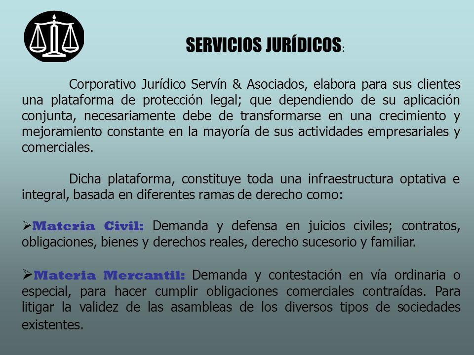 SERVICIOS JURÍDICOS : Corporativo Jurídico Servín & Asociados, elabora para sus clientes una plataforma de protección legal; que dependiendo de su apl