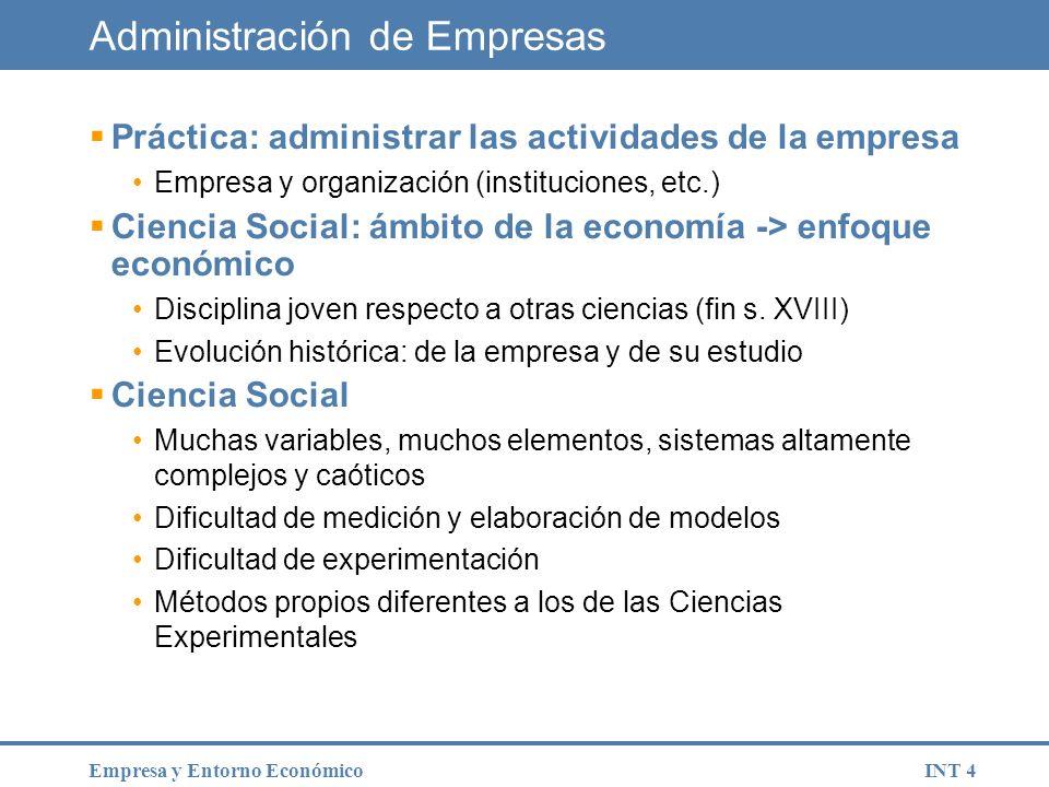 INT 5Empresa y Entorno Económico Administración de Empresas Estudio de la EMPRESA bajo diferentes enfoques: Descriptivo: ¿qué es la empresa y que actividades se desarrollan.
