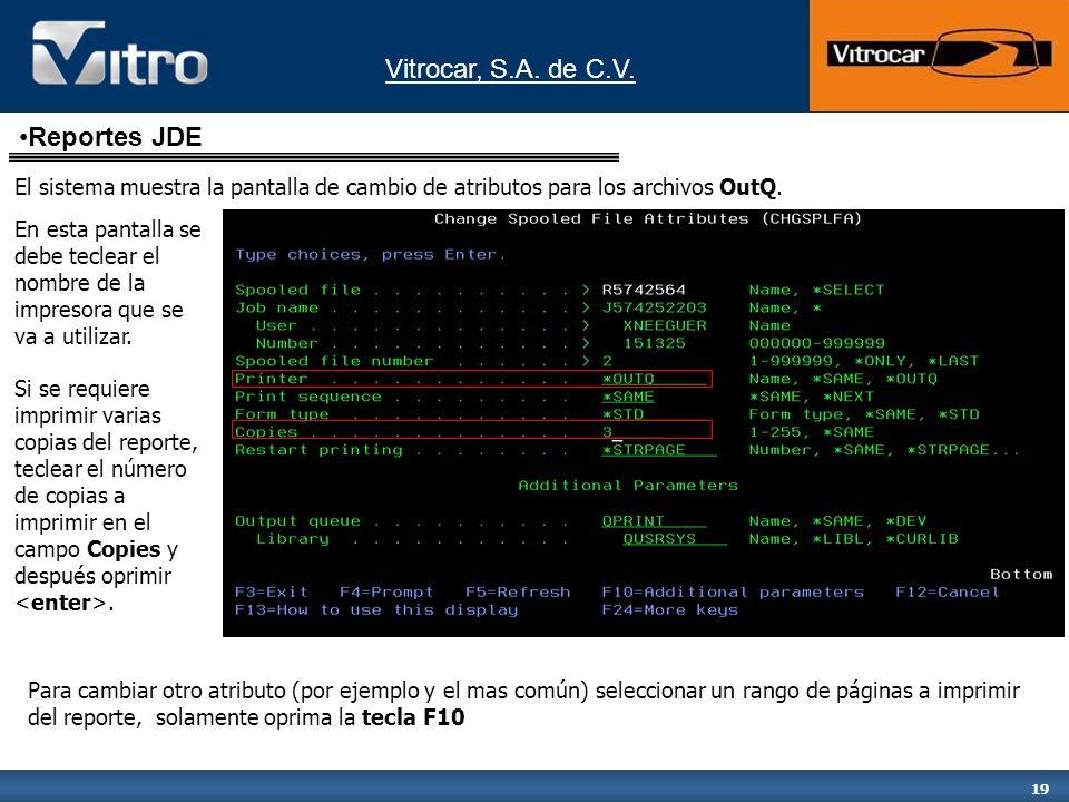 Vitrocar, S.A. de C.V. 19 El sistema muestra la pantalla de cambio de atributos para los archivos OutQ. En esta pantalla se debe teclear el nombre de