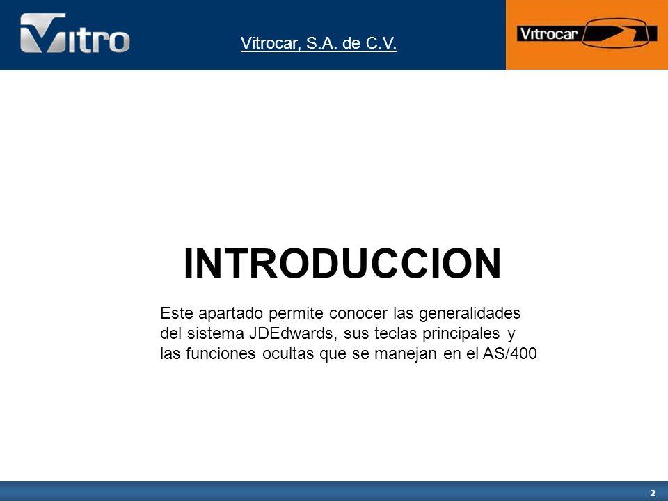 Vitrocar, S.A.de C.V. 13 La Tecla F7 permite visualizar una descripción del error cometido.