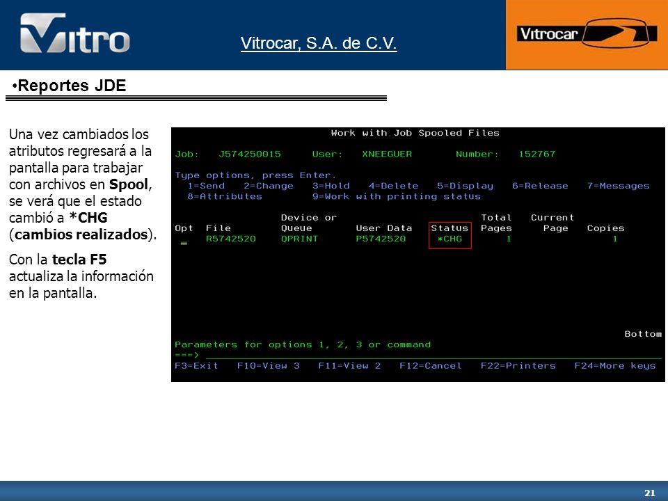 Vitrocar, S.A. de C.V. 21 Una vez cambiados los atributos regresará a la pantalla para trabajar con archivos en Spool, se verá que el estado cambió a