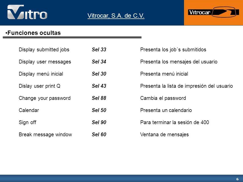 Vitrocar, S.A. de C.V. 6 Display submitted jobsSel 33Presenta los job´s submitidos Display user messagesSel 34Presenta los mensajes del usuario Displa