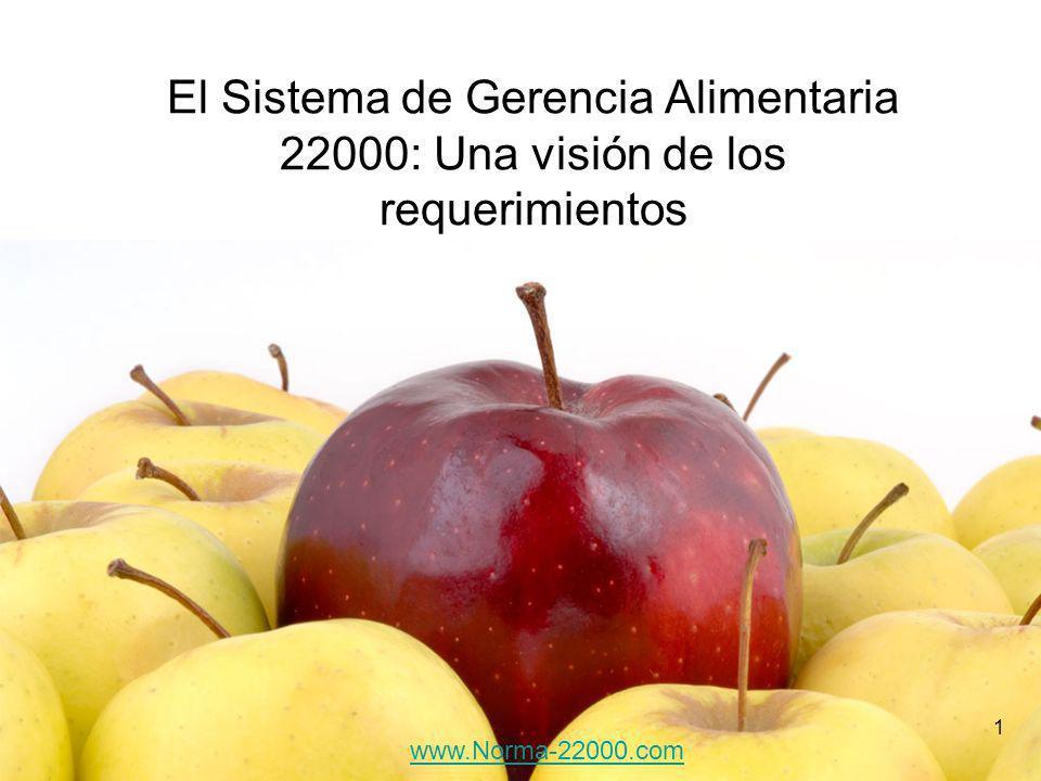 1 El Sistema de Gerencia Alimentaria 22000: Una visión de los requerimientos www.Norma-22000.com