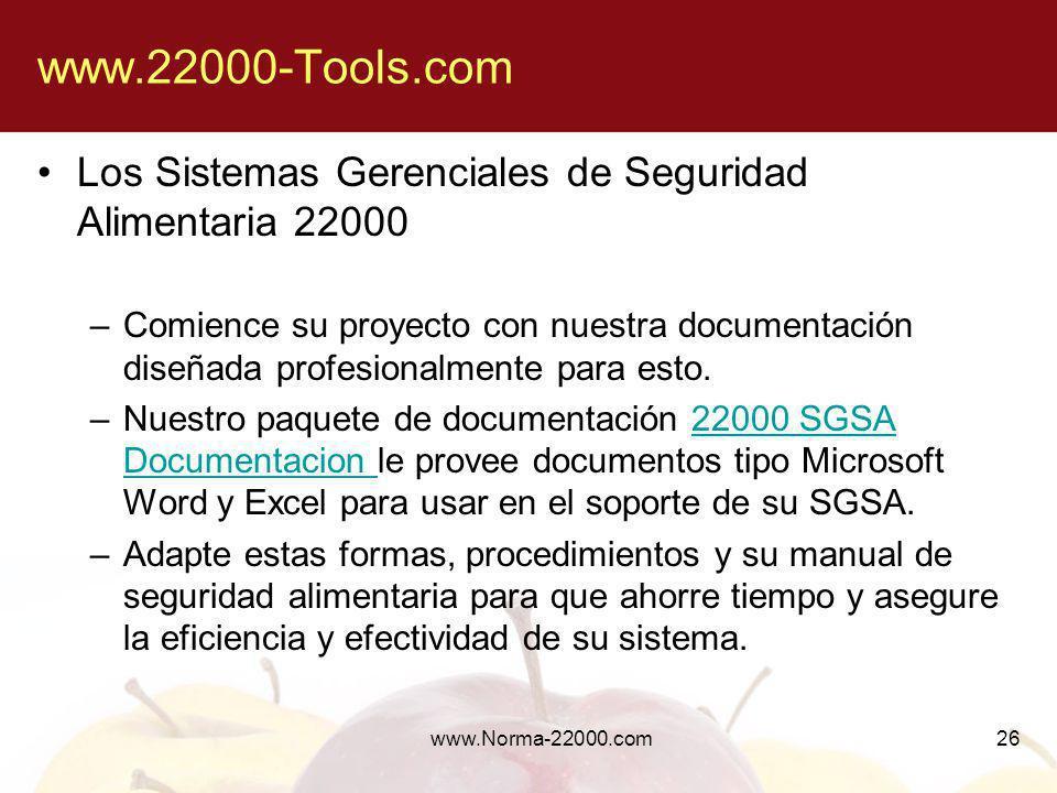 26 www.22000-Tools.com Los Sistemas Gerenciales de Seguridad Alimentaria 22000 –Comience su proyecto con nuestra documentación diseñada profesionalmen