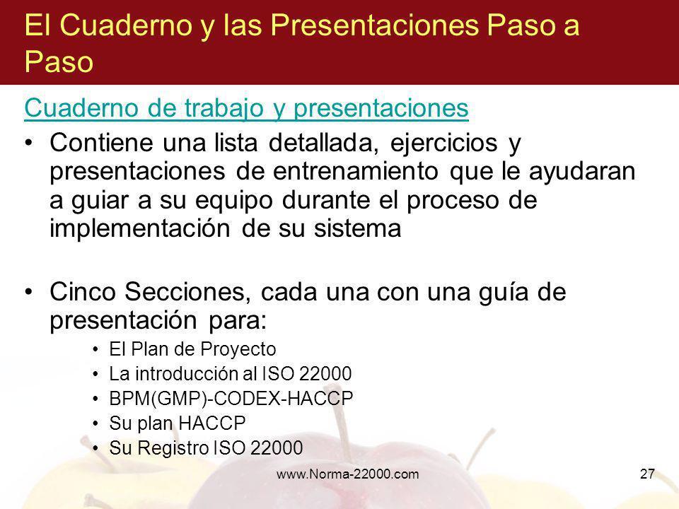 www.Norma-22000.com27 El Cuaderno y las Presentaciones Paso a Paso Cuaderno de trabajo y presentaciones Contiene una lista detallada, ejercicios y pre