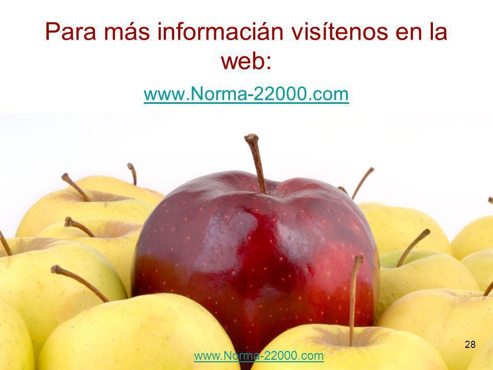 28 Para más informacián visítenos en la web: www.Norma-22000.com