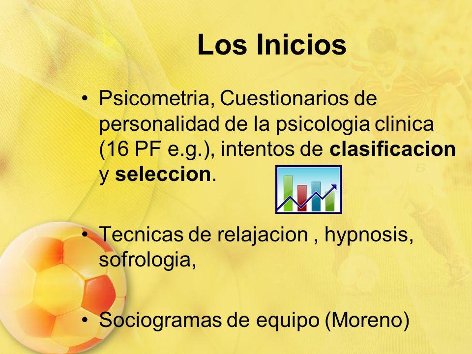 Los Inicios Psicometria, Cuestionarios de personalidad de la psicologia clinica (16 PF e.g.), intentos de clasificacion y seleccion. Tecnicas de relaj