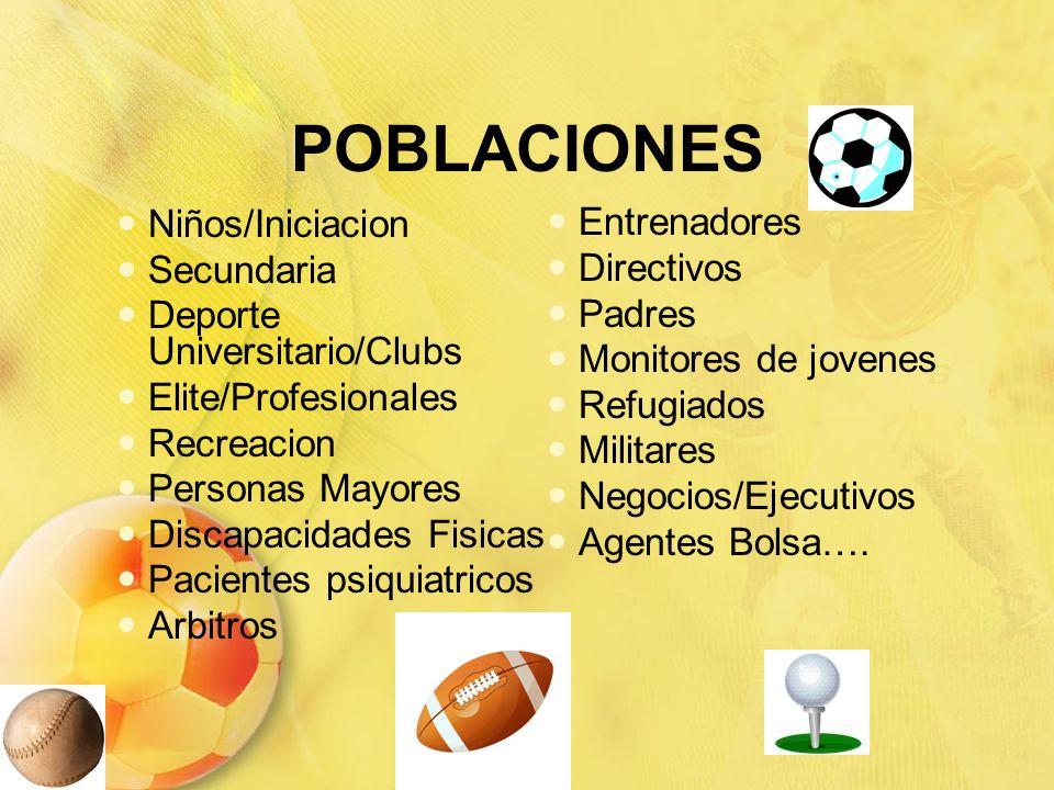 POBLACIONES Niños/Iniciacion Secundaria Deporte Universitario/Clubs Elite/Profesionales Recreacion Personas Mayores Discapacidades Fisicas Pacientes p