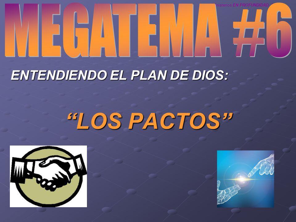 Ministerios EN PROFUNDIDAD 2008 ENTENDIENDO EL PLAN DE DIOS: LOS PACTOS
