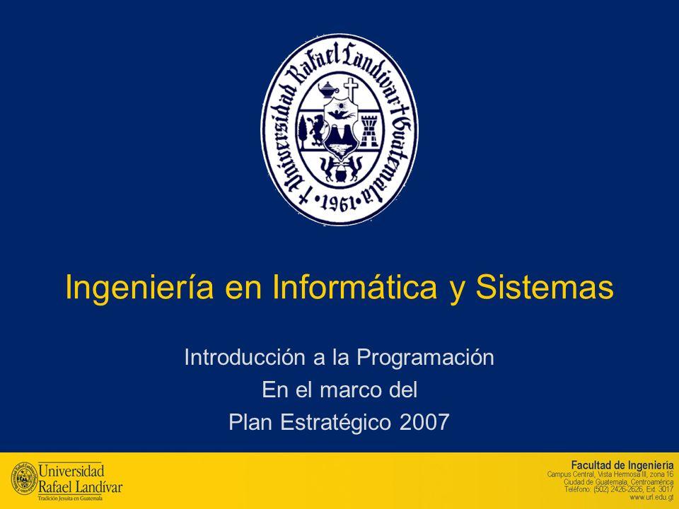 Ingeniería en Informática y Sistemas Introducción a la Programación En el marco del Plan Estratégico 2007