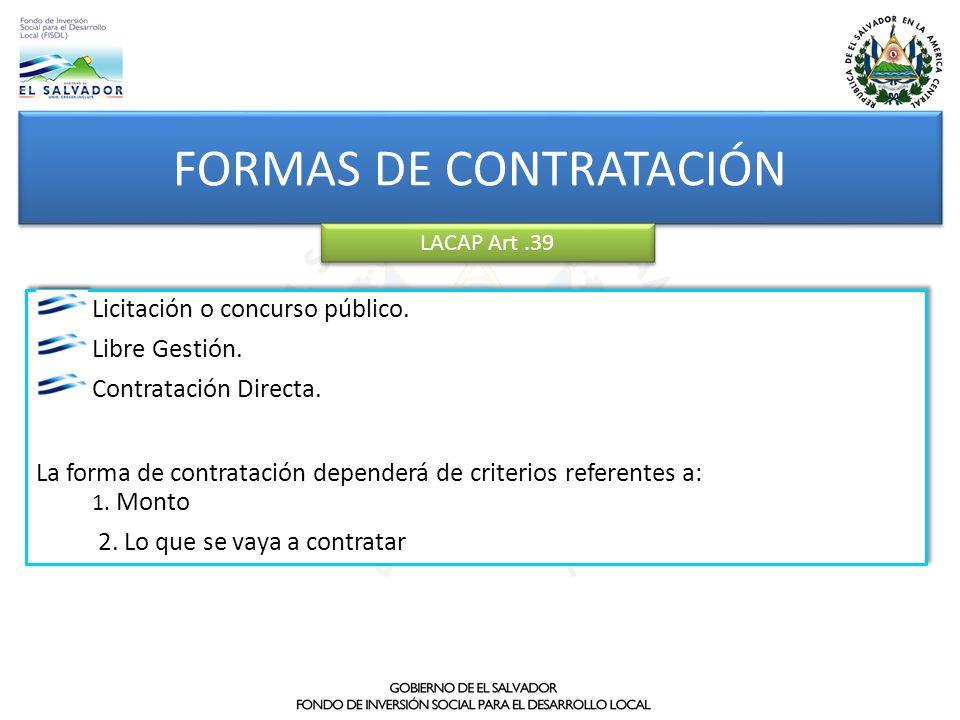Licitación o concurso público. Libre Gestión. Contratación Directa. La forma de contratación dependerá de criterios referentes a: 1. Monto 2. Lo que s
