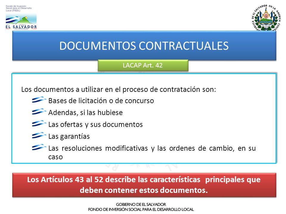 DOCUMENTOS CONTRACTUALES LACAP Art. 42 Los Artículos 43 al 52 describe las características principales que deben contener estos documentos. Los docume