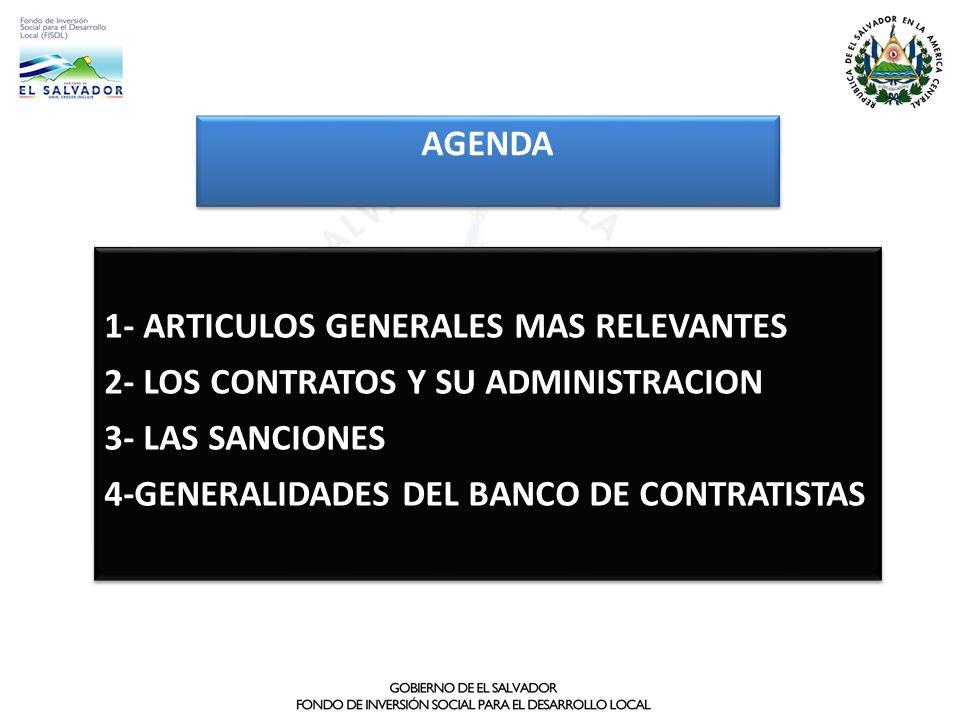 AGENDA 1- ARTICULOS GENERALES MAS RELEVANTES 2- LOS CONTRATOS Y SU ADMINISTRACION 3- LAS SANCIONES 4-GENERALIDADES DEL BANCO DE CONTRATISTAS 1- ARTICU