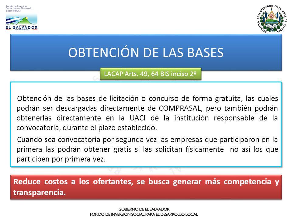 OBTENCIÓN DE LAS BASES LACAP Arts. 49, 64 BIS inciso 2º Obtención de las bases de licitación o concurso de forma gratuita, las cuales podrán ser desca