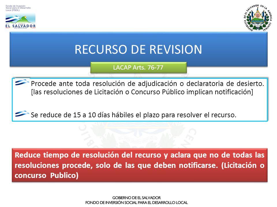 RECURSO DE REVISION LACAP Arts. 76-77 Reduce tiempo de resolución del recurso y aclara que no de todas las resoluciones procede, solo de las que deben